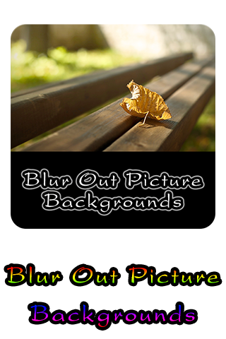 Blur Out Picture Backgrounds