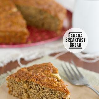 Banana Breakfast Bread.