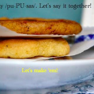 Pu-pu-sas? Pupusas! From El Salvador!