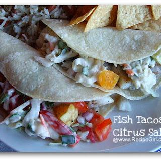 Fish Tacos with Citrus Salsa.