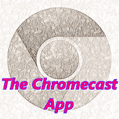 The Chromecast Howto