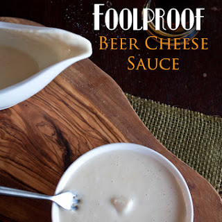 Foolproof Beer Cheese Sauce.