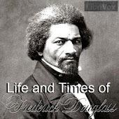 Life and Times of F. Douglass