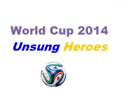 World Cup - Unsung Heroes