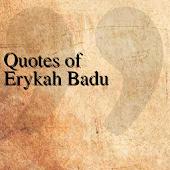Quotes of Erykah Badu