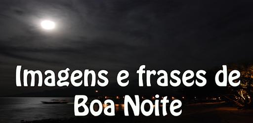Imagens E Frases De Boa Noite Apps On Google Play