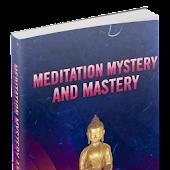 Meditation Mystery and Mastery