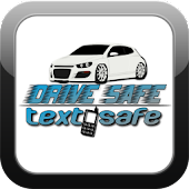 Drive Safe Text Safe
