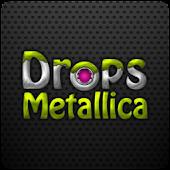 Drops Metallica