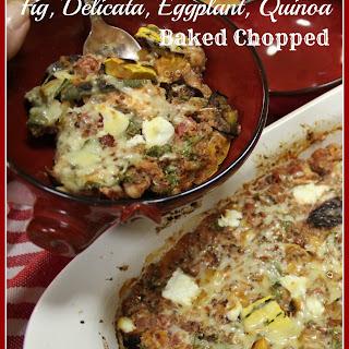 Fig, Delicata, Eggplant, Quinoa Baked Chopped