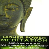 Guided Meditation Higher Power