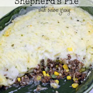 Shepherd's Pie with Onion Gravy.