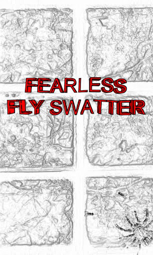 Fearless fly swatter
