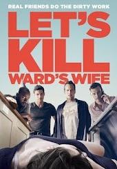 Let's Kill Wards Wife