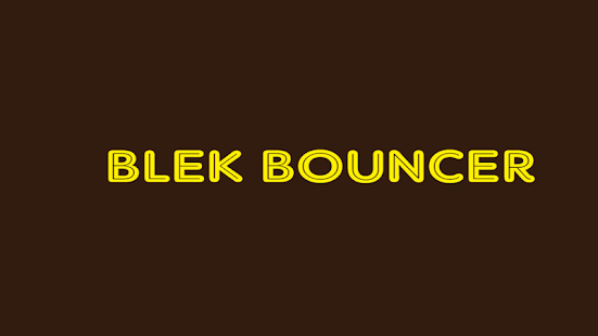 Blek Bouncer