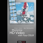 Mastering HDV with Your DSLR