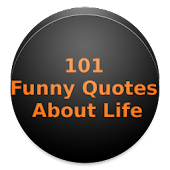 101 Funny Quotes About Life