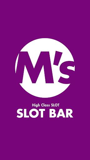 SLOT BAR M's