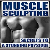 Muscle Sculpting Secrets