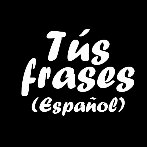 Tús frases Español