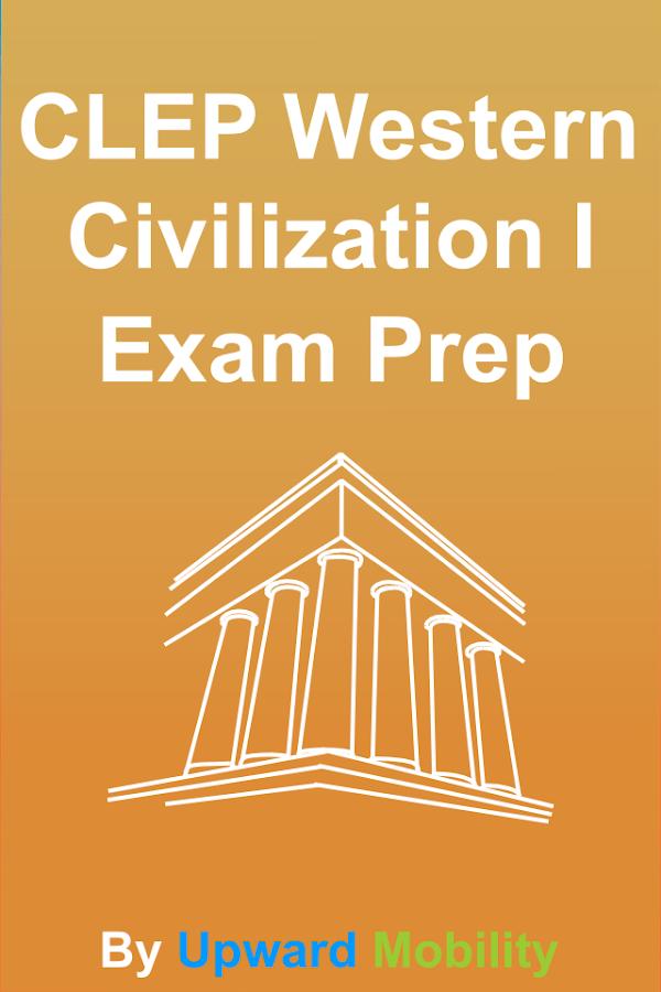 western civilization exam Civ102: western civilization ii  the western experience, volume ii,  civ102: western civilization ii 14 graded exam 4 125.