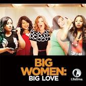 Big Women: Big Love