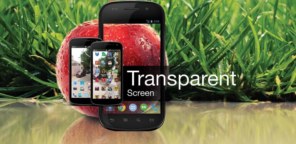 Transparent Screen - App by Crazy Softech