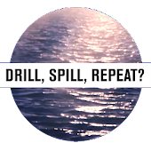 Drill, Spill, Repeat?