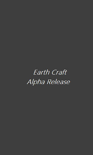 Earth Craft Alpha Release