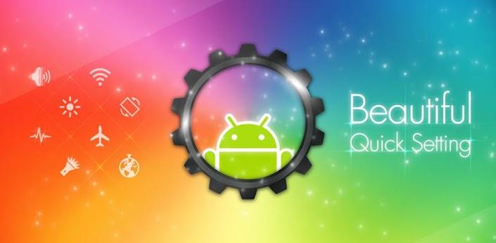 Beautiful Quick Setting v1.0.2 (phần mềm android)