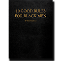 10 GOOD RULES FOR BLACK MEN