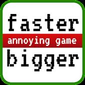 Faster Bigger