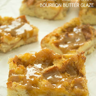 Bread Pudding with Bourbon Butter Glaze.
