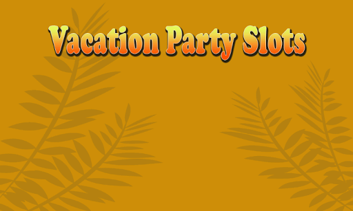 Vacation Party Slots
