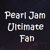 Pearl Jam Ultimate Fan
