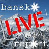 Bansko Live Report