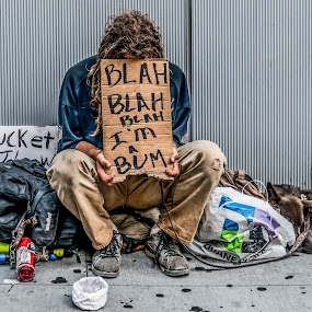 I'm a Bum by Astrid Hagland Gjerde - People Street & Candids ( homeless, Travel, People, Lifestyle, Culture )