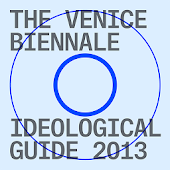 Venice Ideological Guide 2013