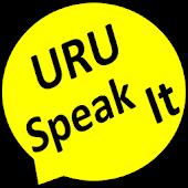 URU Speak it