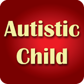 Raising an Autistic Child