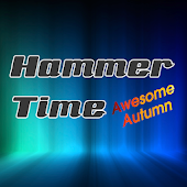 Hammer Time - Awesome Autumn