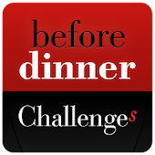 Challenges Before Dinner