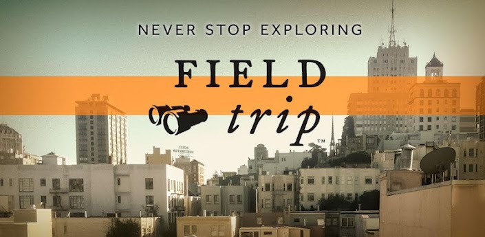 Google Field Trip – app that finds info about where you are