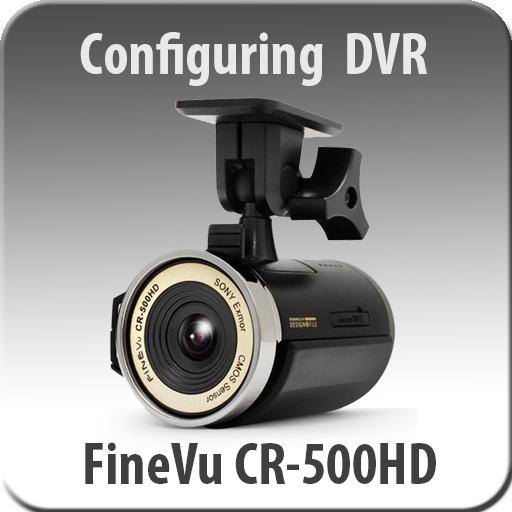 FineVu CR-500HD configuring