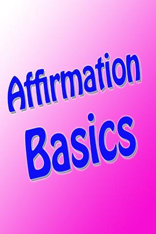 Affirmation Basics