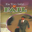 ITS TOO LATE  TO FAIL icon