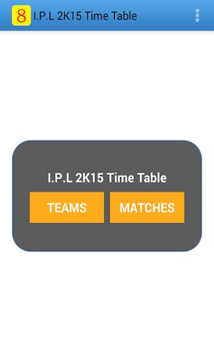 I.P.L 2K15 Time Table