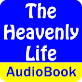 The Heavenly Life (Audio Book)