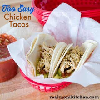 Too Easy Chicken Tacos.