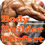 Body Builder Perfect